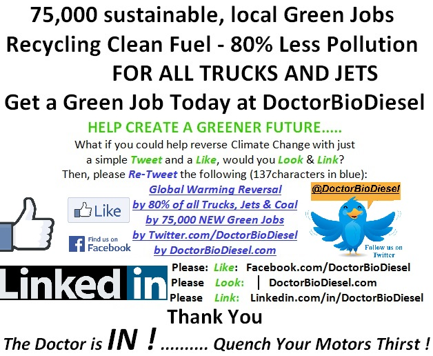 75,000 sustainable, local Green Jobs Recycling Clean Fuel - 80% Less Pollution FROM ALL TRUCKS AND JETS. Get a Green Job Today in the Clean Energy Field