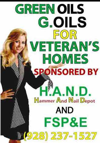 GREEN OILS G.OILS FOR VETERAN'S HOMES SPONSORED BY H.A.N.D Hammer And Nail Depot AND FSP&E (928) 237-1527